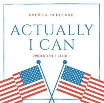 plakat z flagami USA i napisem Acutally I can